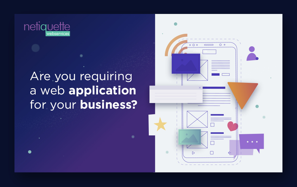 Are you requiring a web application for your business?
